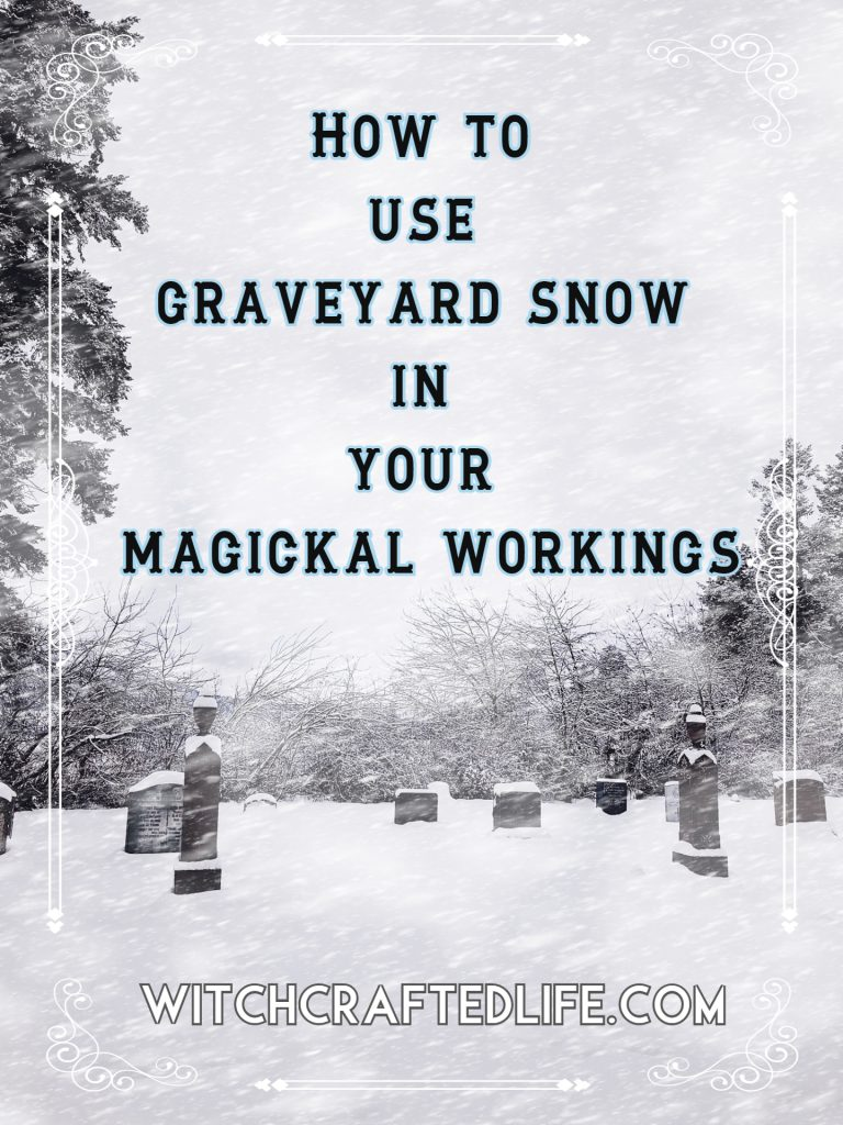 How to Use Graveyard Snow in Your Magickal Workings - Winter Snow Magick for Witches and Pagans