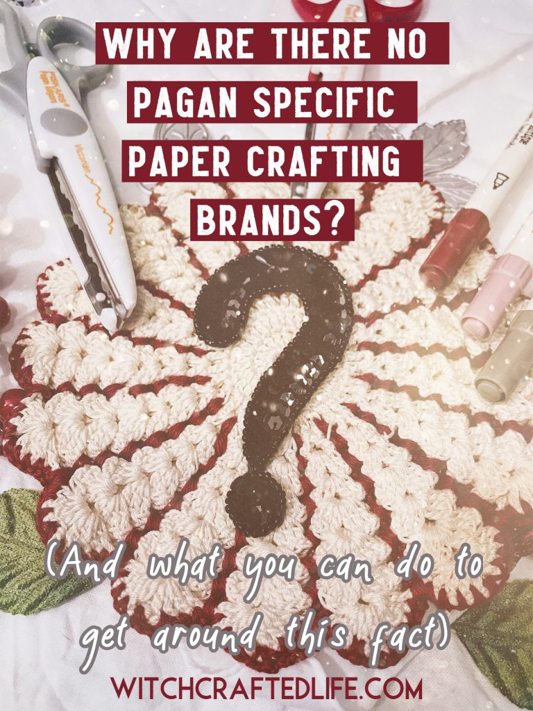 Why are there no Pagan specific paper crafting brands? (And what you can do to get around this fact.)