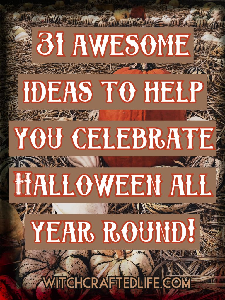 31 Awesome Ideas to Help You Celebrate Halloween All Year Round