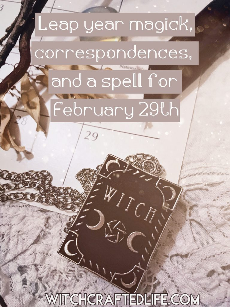 Leap year magick, correspondences, and a spell for February 29th