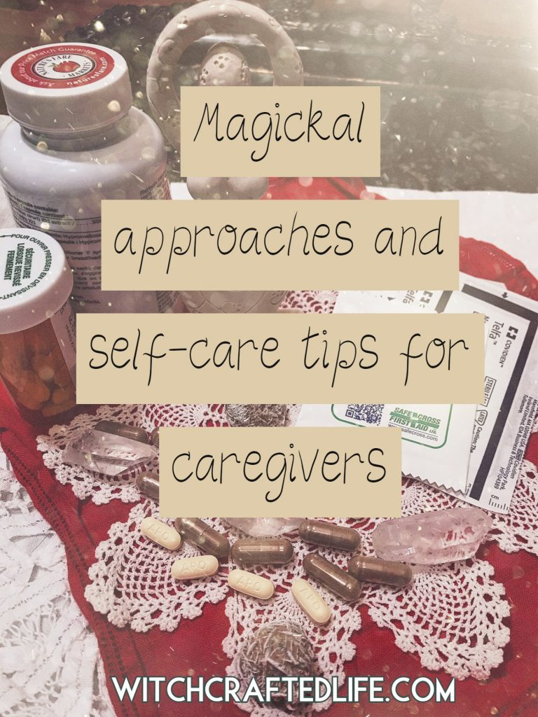 Magickal approaches and self-care tips for caregivers