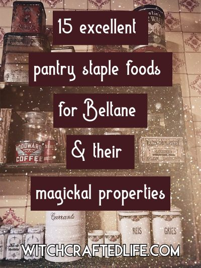 15 excellent pantry staple foods for Beltane and their magickal properties