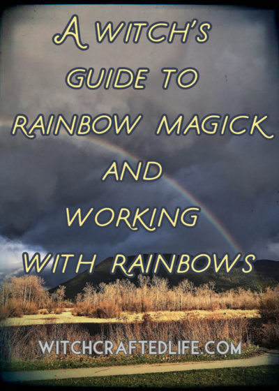 Witch's guide to rainbow magick and rainbow meanings