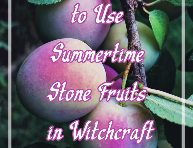 25 Magickal Ways to Use Summertime Stone Fruits in Your Witchcraft