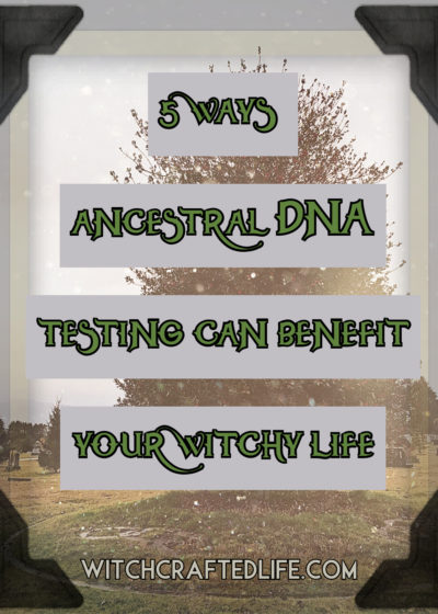 5 ways ancestral DNA testing can benefit your witchy life