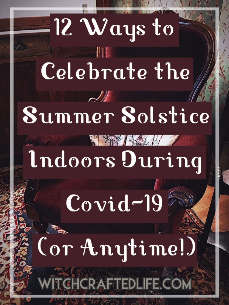 12 Ways to Celebrate the Summer Solstice Indoors During Covid-19 (or Anytime!)