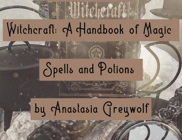 Book review: Witchcraft: A Handbook of Magic Spells and Potions by Anastasia Greywolf