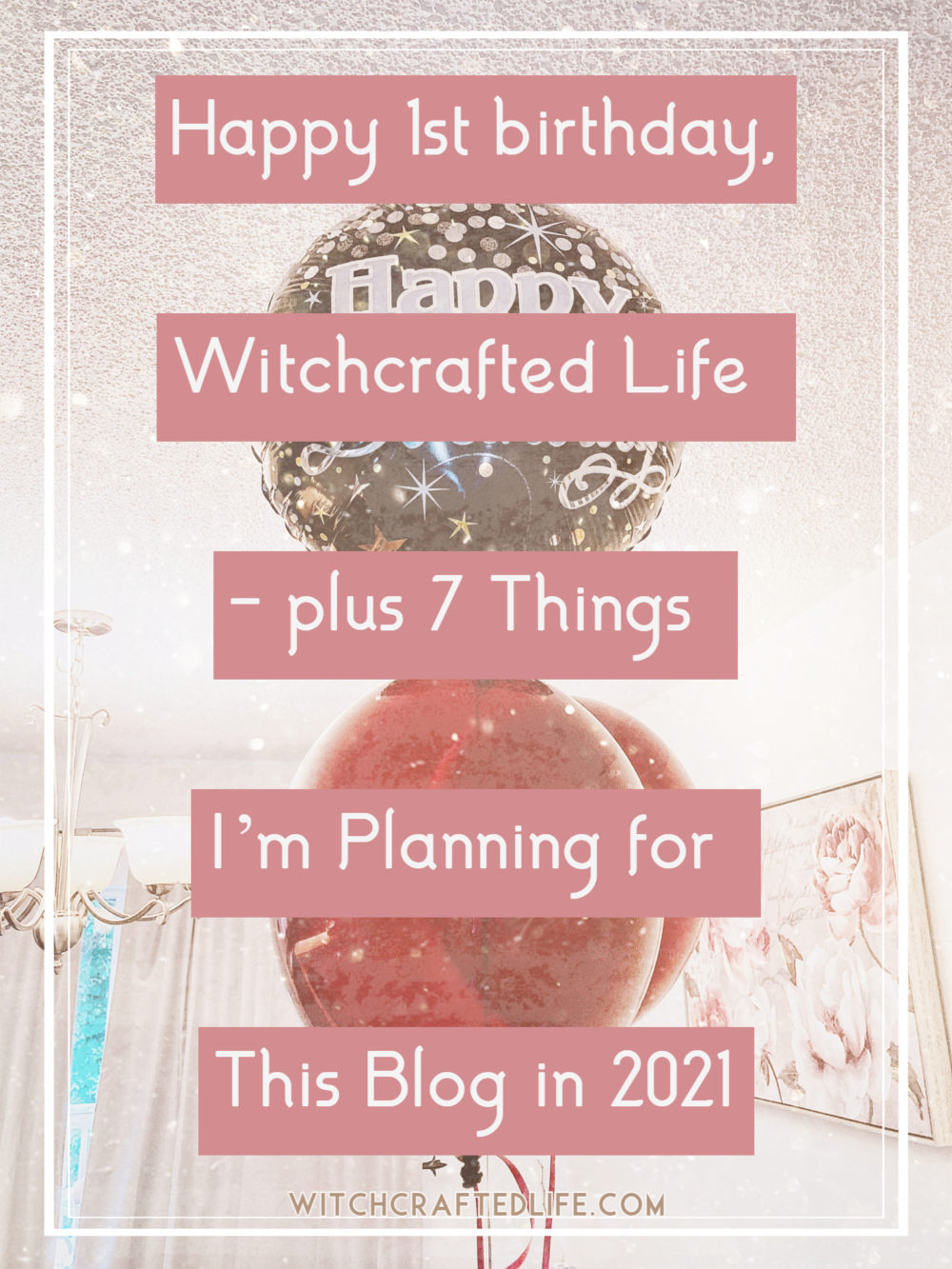 Happy 1st birthday, WitchcraftedLife.com
