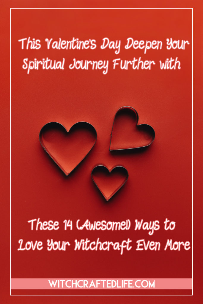 Deepen Your Spiritual Journey Further with These 14 (Awesome) Ways to Love Your Witchcraft Even More