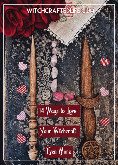 14 Ways to Love Your Witchcraft Even More