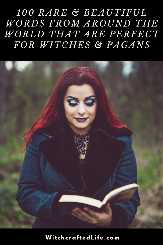 100 Rare and Beautiful Words From Around The World That are Perfect for Witches and Pagans