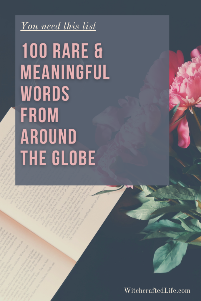 100 Rare and Meaningful Words from Around the Globe