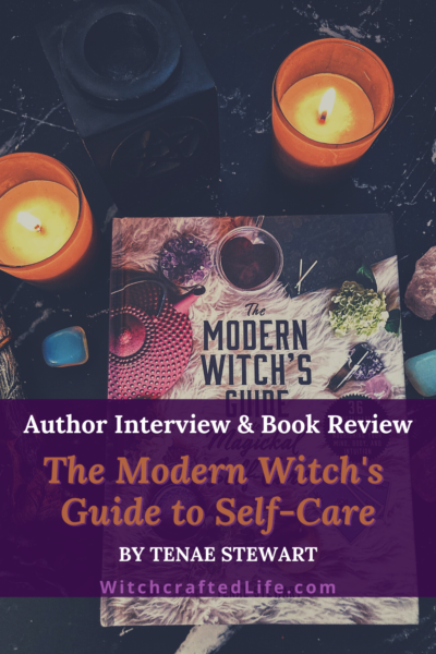 Author Interview and Book Review of The Modern Witch's Guide to Self-Care by Tenae Stewart