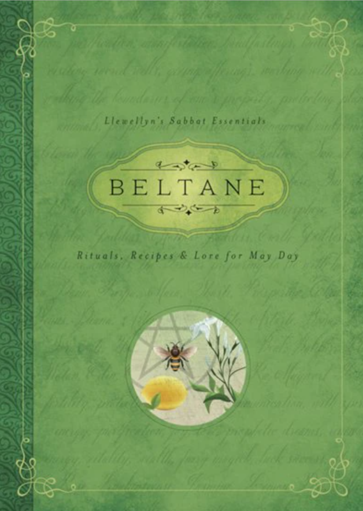 Beltane Rituals, Recipes, and Lore for May Day by Melanie Marquis