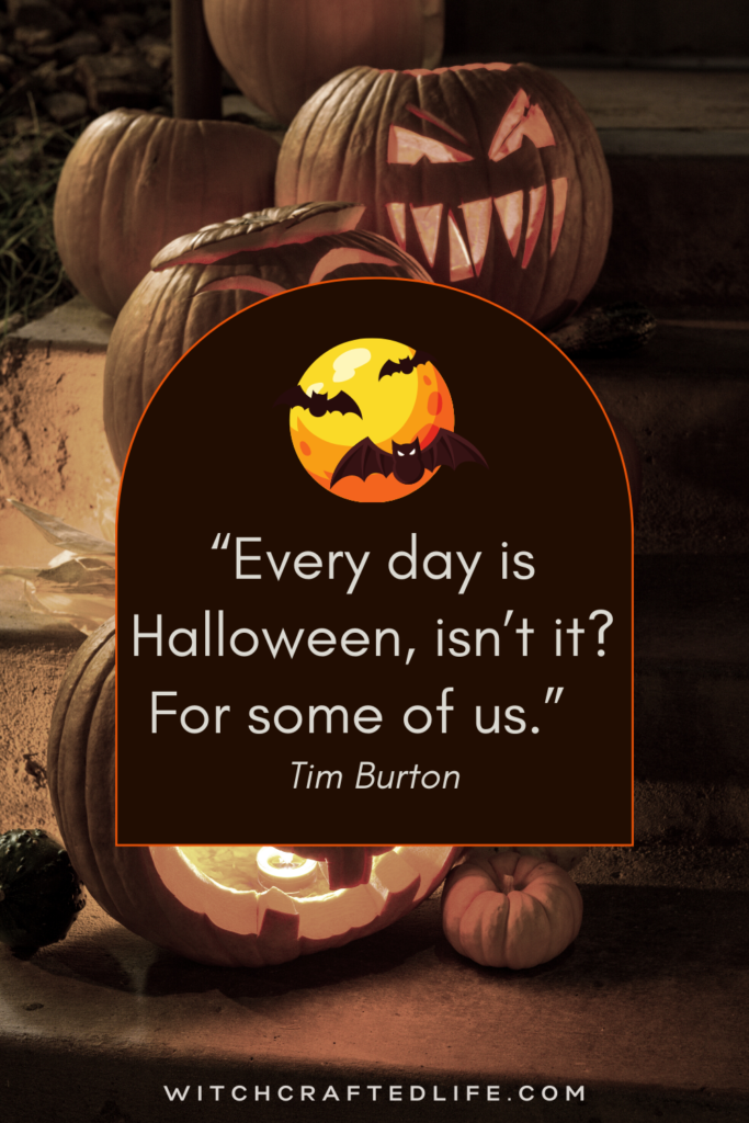 Every day is Halloween Tim Burton quote