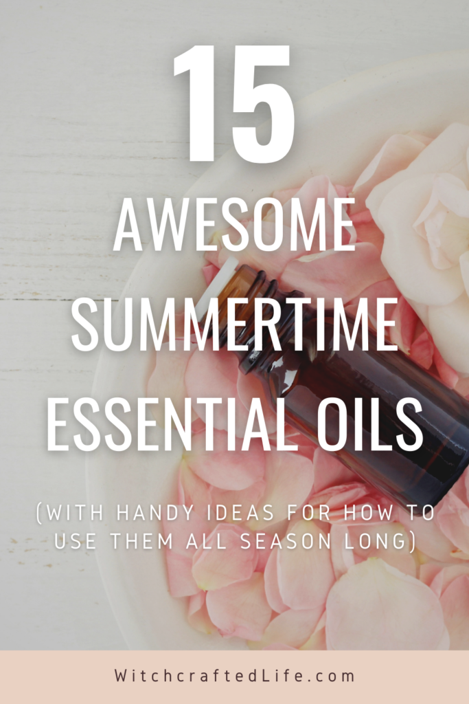 15 Awesome Summertime Essential Oils