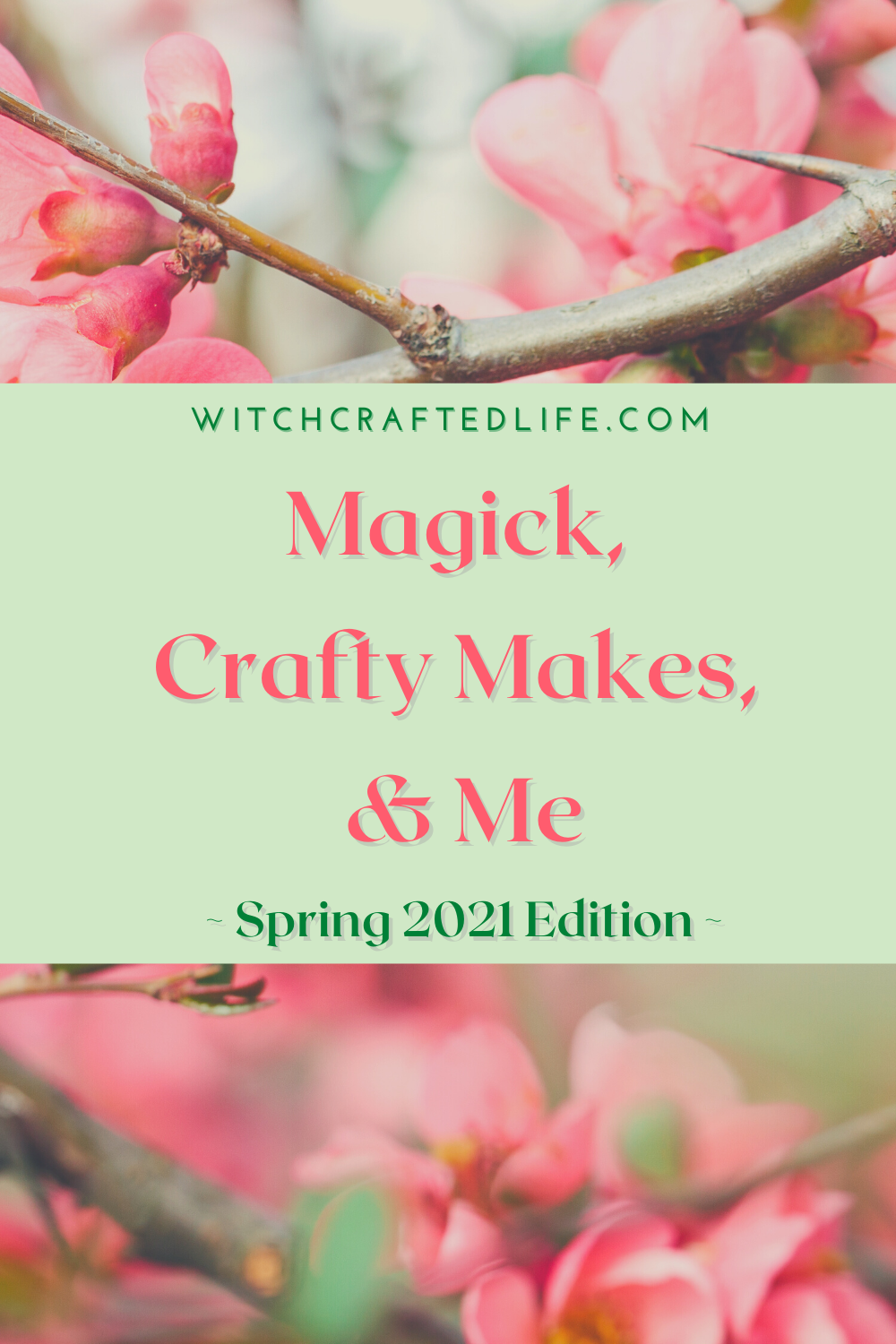 Spring 2021 Edition of Magick, Crafty Makes, and Me