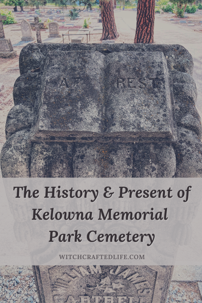 The History and Present of Kelowna Memorial Park Cemetery
