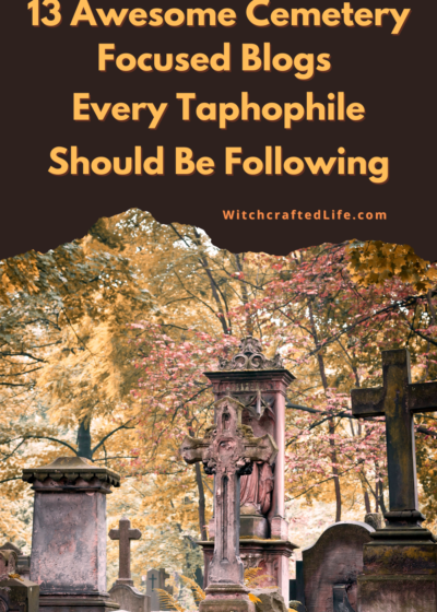 13 Awesome Cemetery Focused Blogs Every Taphophile Should Be Following